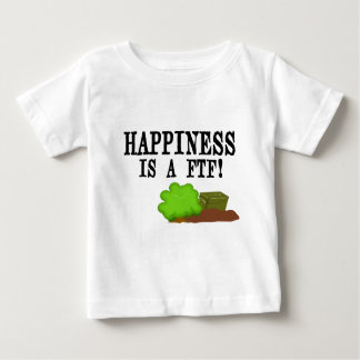 Happiness is a FTF! Baby T-Shirt