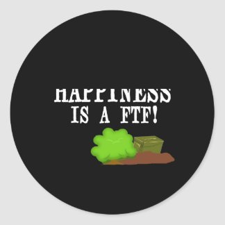 Happiness is a FTF! Classic Round Sticker