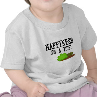 Happiness is a FTF! T Shirts