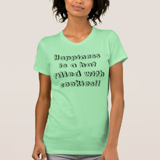 Happiness is a hat  filled with cookies!! T-Shirt