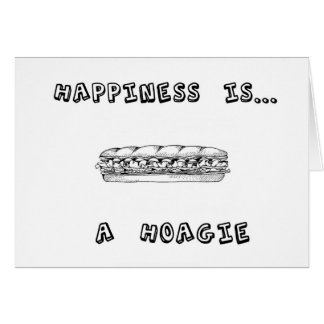 Happiness is a Hoagie Greeting Card