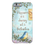 Happiness is a Journey Barely There iPhone 6 Case