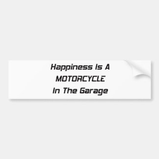 Happiness Is A Motorcycle In The Garage Bumper Sticker