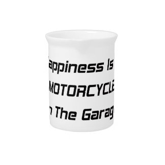 Happiness Is A Motorcycle In The Garage Beverage Pitchers