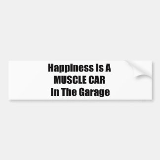 Happiness Is A Muscle Car In The Garage Car Bumper Sticker