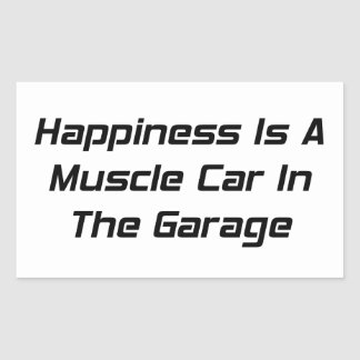 Happiness Is A Muscle Car In The Garage Rectangular Sticker