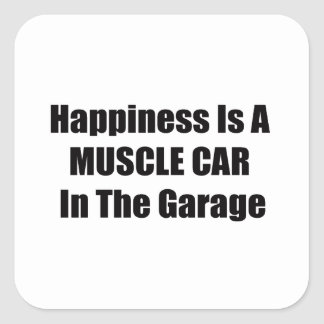 Happiness Is A Muscle Car In The Garage Square Sticker
