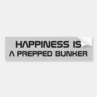 Happiness is a Prepped Bunker Car Bumper Sticker
