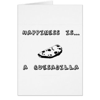Happiness is a Quesadilla Card