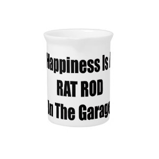 Happiness Is A Rat Rod In The Garage Drink Pitcher