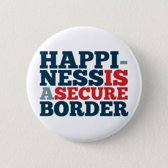 Happiness is a Secure Border Pinback Button