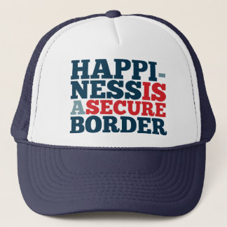 Happiness is a Secure Border Trucker Hat