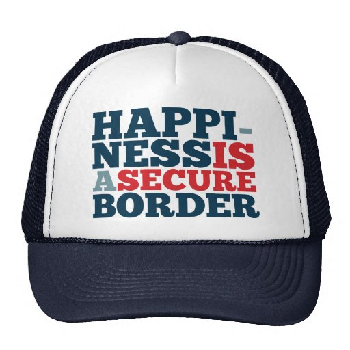 Happiness is a Secure Border Trucker Hats