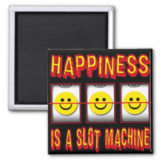 HAPPINESS IS A SLOT MACHINE MAGNET