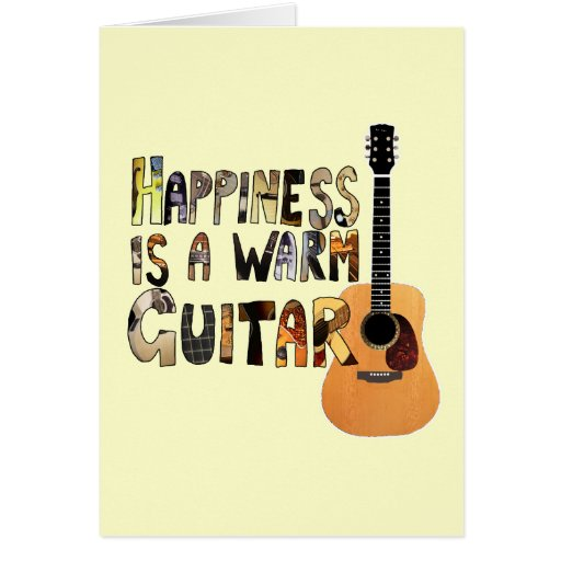 Happiness is a Warm Guitar Card
