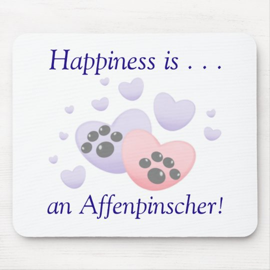 Happiness is...an Affenpinscher Mouse Pad