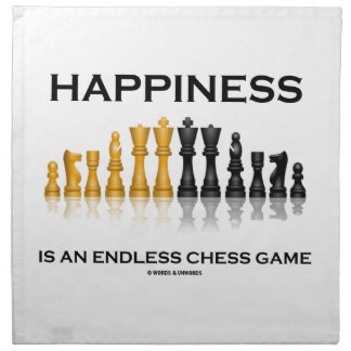 Happiness Is An Endless Chess Game Cloth Napkin