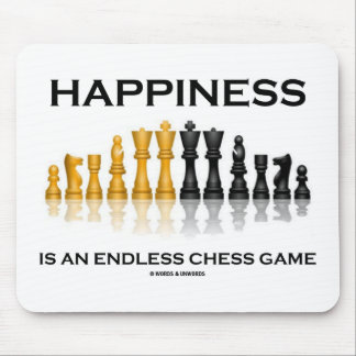 Happiness Is An Endless Chess Game Mouse Pad