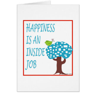 Happiness Is An Inside Job Card