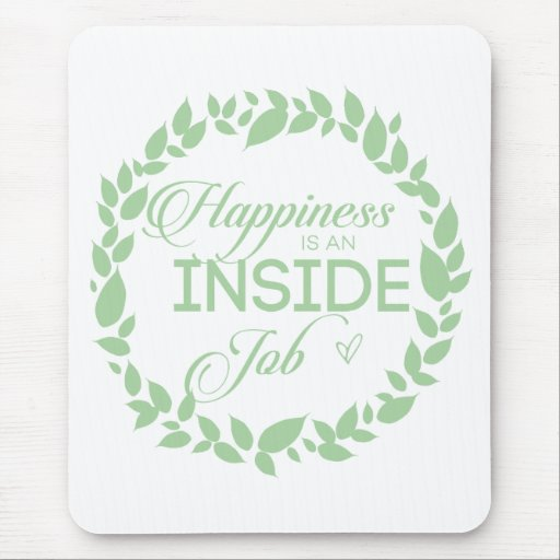 Happiness Is An Inside Job Green Wreath Mouse Pad