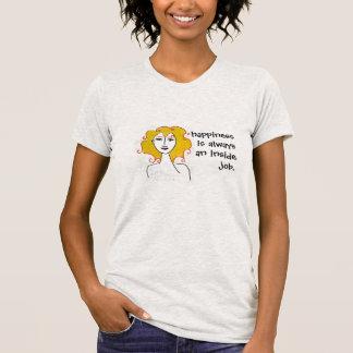 """""""Happiness is an Inside Job"""" Shirt"""