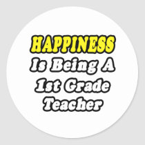 Happiness Is Being a 1st Grade Teacher Stickers