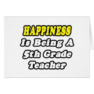Happiness Is Being a 5th Grade Teacher Card