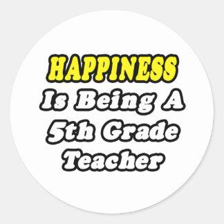 Happiness Is Being a 5th Grade Teacher Sticker