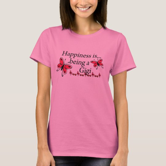 Happiness Is Being A Gigi BUTTERFLY T-Shirt