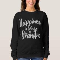 Happiness Is Being A Grandma Sweatshirt