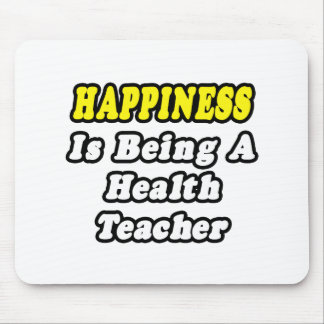 Happiness Is Being a Health Teacher Mousepads
