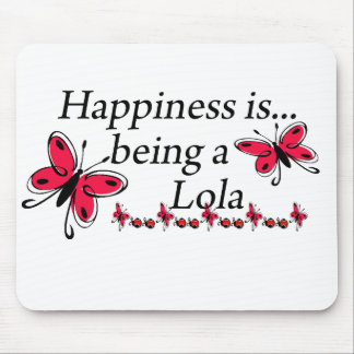 Happiness Is Being A Lola BUTTERFLY Mouse Pad