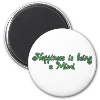 Happiness is being a Mimi 2 Inch Round Magnet