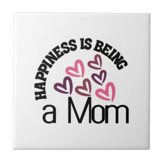 Happiness Is Being A Mom Ceramic Tile
