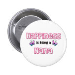 Happiness Is Being A Nana Pin