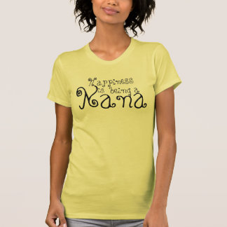 Happiness is being a Nana T-Shirt