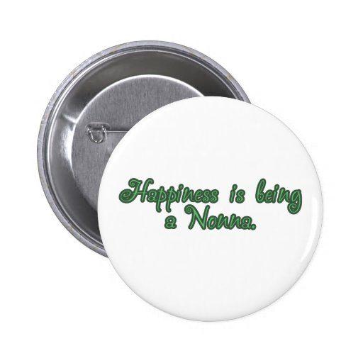 Happiness is being a Nonna Pinback Button