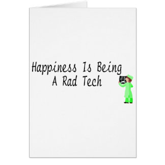 Happiness Is Being A Rad Tech Greeting Card
