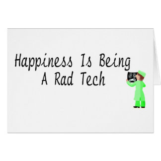 Happiness Is Being A Rad Tech Card