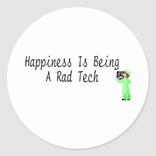 Happiness Is Being A Rad Tech Classic Round Sticker
