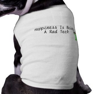 Happiness Is Being A Rad Tech Pet Clothes
