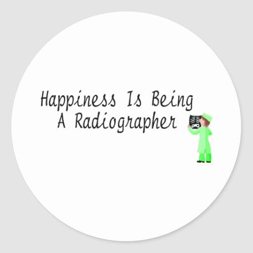 Happiness Is Being A Radiographer Classic Round Sticker