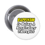 Happiness Is Being a Respiratory Therapist Pinback Buttons