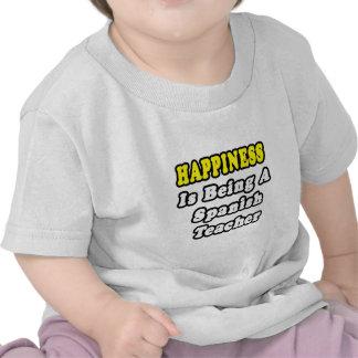 Happiness Is Being a Spanish Teacher T Shirt