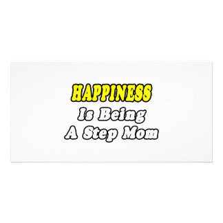 Happiness Is Being a Step Mom Custom Photo Card