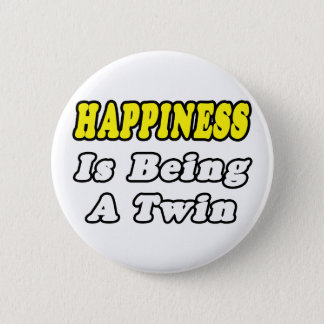 Happiness Is Being a Twin Button