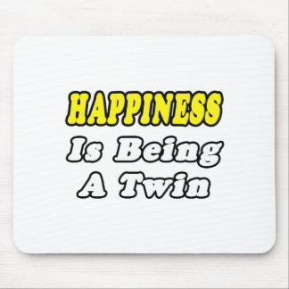 Happiness Is Being a Twin Mouse Pad
