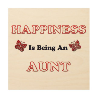 Happiness Is Being An Aunt Wood Print
