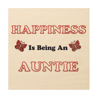 Happiness Is Being An Auntie Wood Wall Art
