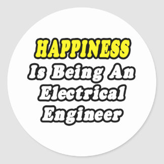 Happiness Is Being an Electrical Engineer Classic Round Sticker